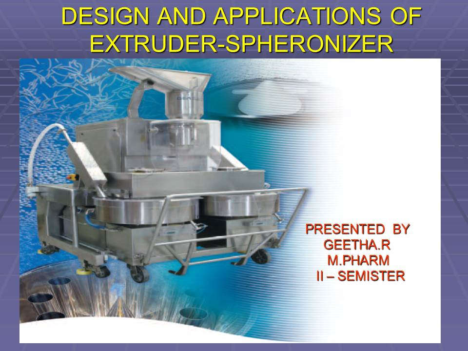 PPT] Design and applications of extruder spheronizer