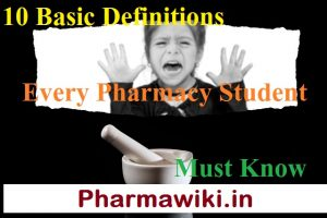 10 Basic Definitions Every Pharmacy Student Must Know - Pharmacology Notes - B Pharm D Pharm