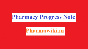 How to Write a Pharmacy Progress Note ? When to Write ? Procedure ?