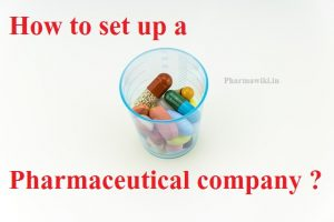 How to set up a pharmaceutical company