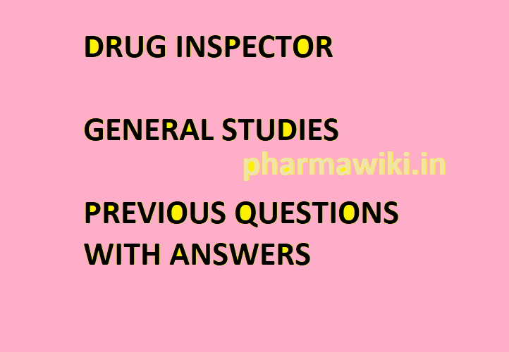 Drug Inspector Exam previous solved General studies Questions paper