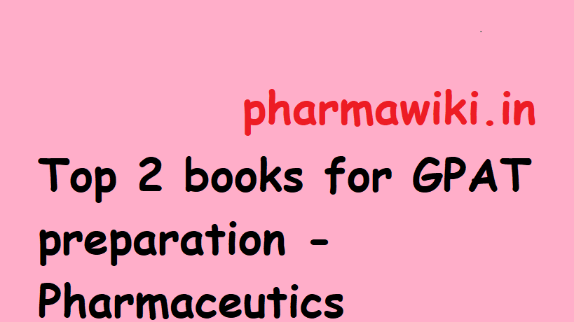 Top 2 books for GPAT preparation - Pharmaceutics
