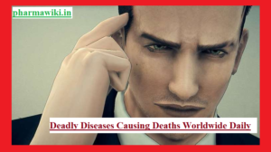 Deadly Diseases Causing Deaths Worldwide Daily