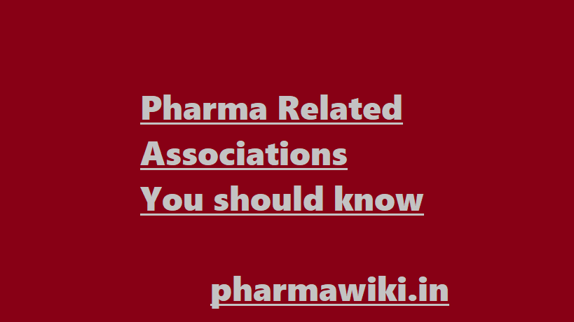 Pharma Related Associations You should know - Pharmaceutical Business Federations India
